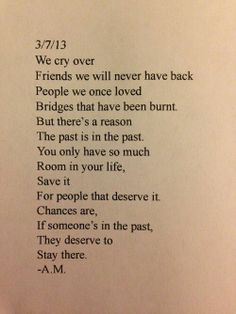 chances are, if someone's in the past, they deserve to stay there - A.M.