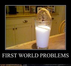 First World Problems.