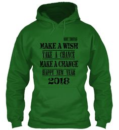 Merry Christmas Make A Wish Take A Chance Make A Change Happy New Year 2018 Irish Green Sweatshirt Front