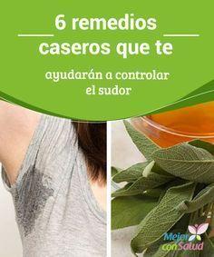 6 remedios caseros que te ayudarán a controlar el sudor Las propiedades de algunos ingredientes naturales nos permiten hacer soluciones caseras para controlar el sudor. ¡Conócelas!
