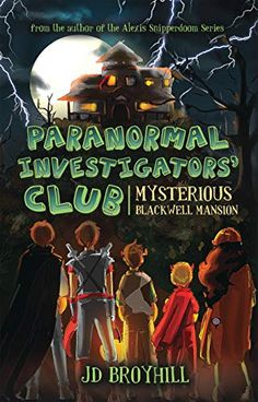 """Read """"Paranormal Investigators' Club Mysterious Blackwell Mansion"""" by JD Broyhill available from Rakuten Kobo. One rainy and spooky Halloween night, three brothers— Jeremy, Stephen, and James —set out to explore the mysterious Blac. New Children's Books, Good Books, Halloween Night, Spooky Halloween, Paranormal, First Night, Mysterious, Childrens Books, Mystery"""