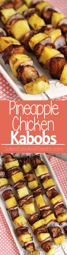 Pineapple Chicken Kabobs ~ Quick and Easy Marinated Kabobs that are the Perfect Combination of Sweet and Tangy! ~…