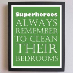Children Decor, Superheroes, Clean Your Bedroom, Nursery Art, Typography Poster, Nursery wall quotes, Subway Art, 8 x 10. $14.00, via Etsy.