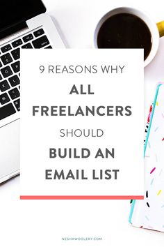 9 reasons why all freelancers should build an email list — Nesha Woolery