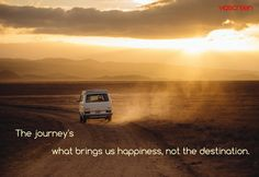 "#Voscreen ""The journey's what brings us happiness, not the destination."""