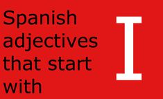 Looking for a list of Spanish adjectives that start with i? You are in the right place! Here is a comprehensive list with a translation into English. Grammar Book, Spanish Grammar, Spanish Words, Spanish Language, A Level Spanish, Spanish English, Learn Spanish, A Level Tips, English Vocabulary List
