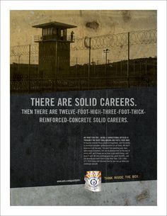 """Suffice it to say, there are more than a few negatives associated with being a Correctional Officer. The pay is low, the work is depressing, and there's a reasonable possibility that the """"customers"""" will actually try to kill our readers if given the chance. Sure, there are upsides; solid benefits, no college degree required, and more job security than just about any other field. But the question is, how do we make a pitch that acknowledges the negative without dwelling on it?"""