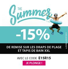 Le soleil, la plage, les lunettes de soleil… l'été arrive et pour vous aider à préparer vos vacances bénéficiez de 15% de remise sur les draps de plage et tapis de bain XXL, du 5 juin au 5 juillet 2015 avec le code promo E15R15