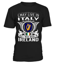 I May Live in Italy But I Was Made in Ireland #Ireland #livinginitaly