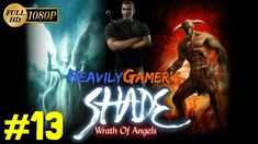Shade Wrath of Angels 2004 Gameplay Walkthrough HD 1080p Part 13:The Por...