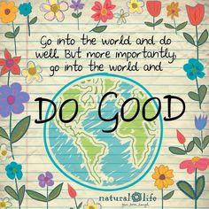 Do good!!!