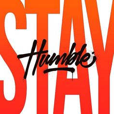 Stay Humble by David Milan
