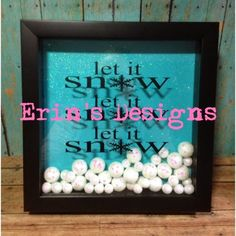 Let It Snow winter inspired shadow box Made by Erin's Designs