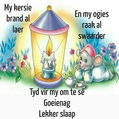 Goeie Nag, Afrikaans Quotes, Good Night Sweet Dreams, Good Night Quotes, Good Morning, Inspirational Quotes, Words, Qoutes, Nice