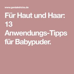 Für Haut und Haar: 13 Anwendungs-Tipps für Babypuder.
