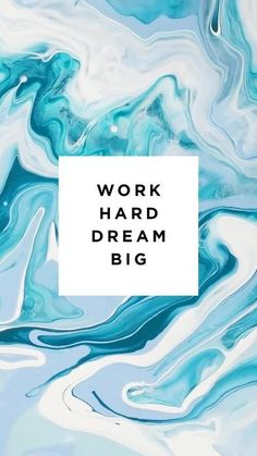 work hard dream big | quote