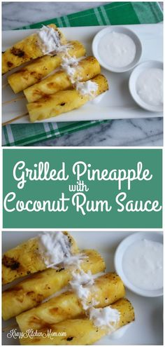 Grilled Pineapple with Coconut Rum Sauce!