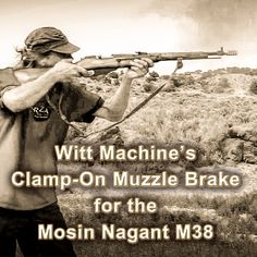 Coming Soon! Our new muzzle brake for the Mosin Nagant M38 Initial field test video: http://youtu.be/j2IiUO6-maM Very little recoil and almost no muzzle rise. Brakes for other Mosin Nagant Rifles available now at - http://wittmachine.net/index.php?main_page=products_all