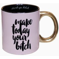 Ankit Make Today Your Bitch Ceramic Coffee Mug, Inspirational Quote,... ($15) ❤ liked on Polyvore featuring home, kitchen & dining, drinkware, dishwasher safe coffee mug, pink coffee mug, dishwasher safe cups, ceramic coffee mugs and pink cups
