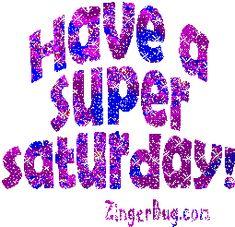 Have A Super Saturday Purple Glitter Glitter Graphic, Greeting, Comment, Meme or GIF Happy Saturday Images, Saturday Greetings, Good Morning Happy Saturday, Happy Monday Quotes, Saturday Quotes, Weekend Quotes, Good Morning Quotes, Quotes Gif, Friday Motivation