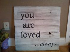 pallet signs, crafts, pallet projects, repurposing upcycling, You are loved