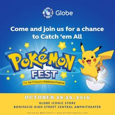 Hey Moms & Dads (I'm talking for the kids!) The First Philippine Pokémon Go Festival is happening today and tomorrow at the Globe Iconic Store, Bonifacio High Street Central. Be there! With your kids, ha? For more information, click https://miniphilippines.wordpress.com/2016/10/27/globe-kicks-off-first-philippine-pokemon-festival-on-friday-Saturday/