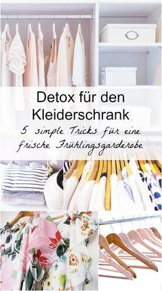 Detox für den Kleiderschrank - wir räumen auf, misten aus und schaffen Platz für Neues!