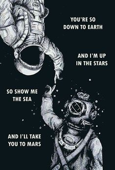 Astronauta e mergulhador. i like the message of two world metting one another. Inspiration Art, Fashion Inspiration, Cute Quotes, Clever Quotes, Sea Love Quotes, Flower Quotes Love, Beautiful Words, Beautiful Poetry, Beautiful Soul