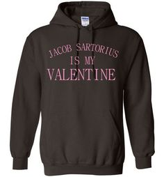 Jacob Sartorius is my Valentine Hoodie