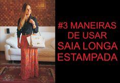 3 MANEIRAS DE USAR SAIA LONGA ESTAMPADA
