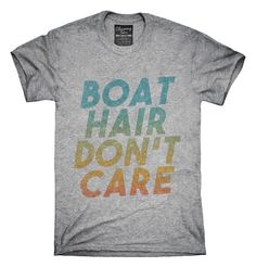 Boat Hair Don't Care T-Shirt, Hoodie, Tank Top