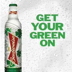 Budweiser ~ Get Your Green On #StPatricksDay #BeerLovesYou