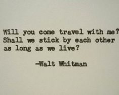 WALT WHITMAN quote typed on a vintage typewriter, Tattoo, ***** Hand-typed with my vintage Royal typewriter onto an approx. x piece of white cardstock. ****** These hand-typed quotes, poems, and other. Wizard Of Oz Quotes, Literary Love Quotes, Literature Quotes, Great Quotes, Quotes To Live By, Inspirational Quotes, Literary Quote Tattoos, Change Quotes, Tattoo Quotes