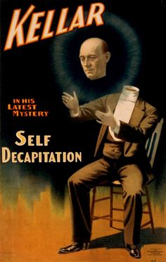 Self-Decapitation, a Magic Trick that just never grows old...  Losing your head so others can find theirs??  It's a Mystery!