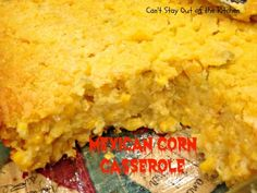 Mexican Corn Casserole - Can't Stay Out Of The Kitchen