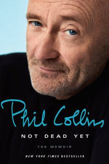 "Read ""Not Dead Yet The Memoir"" by Phil Collins available from Rakuten Kobo. Phil Collins pulls no punches—about himself, his life, or the ecstasy and heartbreak that's inspired his music. Phil Collins, Pull No Punches, In The Air Tonight, Tony Bennett, Pochette Album, Peter Gabriel, Thing 1, Book Authors, Memoirs"