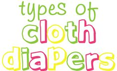 Great breakdown of cloth diaper systems!