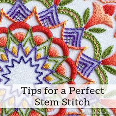 Tips for a Perfect Stem Stitch also videos for different stitches!!