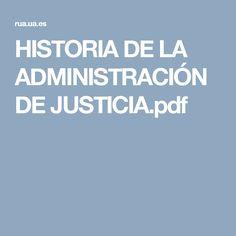 HISTORIA DE LA ADMINISTRACIÓN DE JUSTICIA.pdf