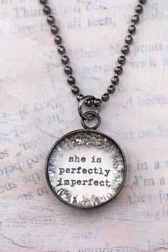 """I LOVE THIS ♥ Necklace Jewlery 'She is perfectly imperfect"""" adorable. cute. Me"""