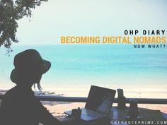 becoming-digital-nomads-one-haute-prime