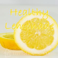 Healthy Lemonade #Recipe for #summer - #t2hmkr