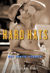 Hard Hats -- the first anthology I edited for Cleis. It was fun reliving my own days as a construction manager and the fantasies I had back then.