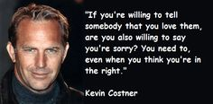 Kevin Costner quotations and sayings with pictures. Famous and best quotes of Kevin Costner. Kevin Costner, Marie Curie, Celebration Quotes, That's Love, To Tell, Favorite Quotes, Thinking Of You, Celebrity Quotes, Thoughts