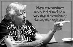 Madalyn Murray O'Hair.