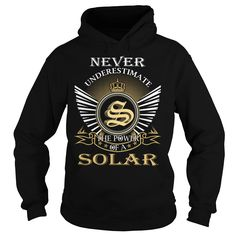 Never Underestimate The Power of a SOLAR T-Shirts, Hoodies. VIEW DETAIL ==► https://www.sunfrog.com/Names/Never-Underestimate-The-Power-of-a-SOLAR--Last-Name-Surname-T-Shirt-Black-Hoodie.html?41382