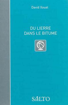 """""""Du lierre dans le bitume"""", de David Xoual, paru aux éditions Salto."""