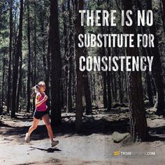 Run - there is no substitute for consistency