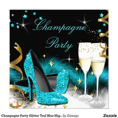 Shop Fabulous Champagne Party Teal Blue High Heels Invitation created by Zizzago. Personalize it with photos & text or purchase as is! Elegant Birthday Party, Gold Birthday Party, 50th Party, Birthday Party Invitations, Birthday Ideas, 40th Birthday, Happy Birthday, Party Party, Teal High Heels