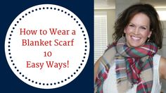 How To Tie a Blanket Scarf 10 Different Ways!